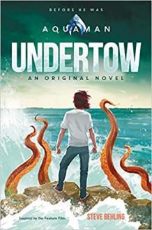 Aquaman: Undertow - Steve Behling,Dan Burgess