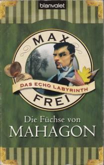 Die Füchse von Mahagon - Max Frei