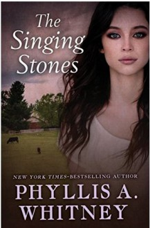 The Singing Stones - Phyllis A. Whitney