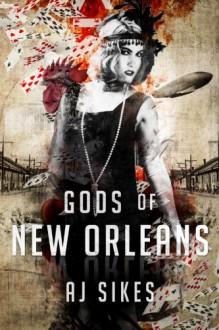 Gods of New Orleans - AJ Sikes,Eloise J. Knapp