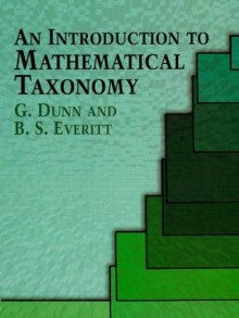An Introduction to Mathematical Taxonomy (Dover Books on Mathematics) - G. Dunn, Joe Cunningham
