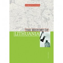 The History Of Lithuania - Zigmantas Kiaupa, S. C. Rowell, Vida Urbonavičius, Jonathan Smith