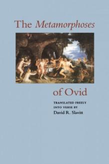 The Metamorphoses of Ovid - David R. Slavitt