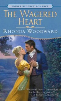 The Wagered Heart - Rhonda Woodward