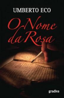 O Nome da Rosa - Umberto Eco, Jorge Vaz de Carvalho