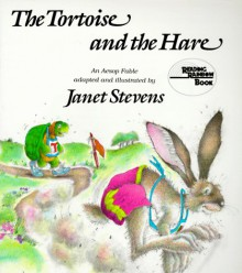 The Tortoise and the Hare: An Aesop Fable (Reading Rainbow Books) - Janet Stevens