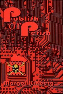 Publish or Perish - Margot Kinberg
