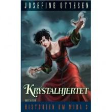 Krystalhjertet (Historien om Mira, #3) - Josefine Ottesen