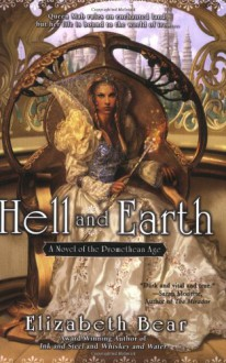 Hell and Earth - Elizabeth Bear