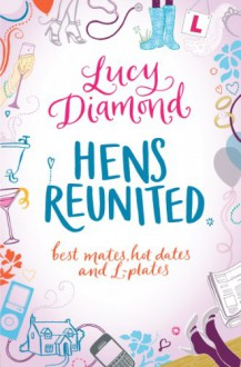 Hens Reunited - Lucy Diamond
