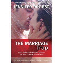 The Marriage Trap (Marriage to a Billionaire, #2) - Jennifer Probst