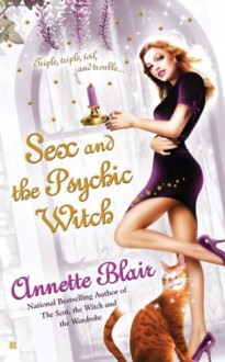 Sex and the Psychic Witch - Annette Blair