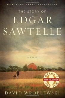 The Story of Edgar Sawtelle: A Novel - David Wroblewski