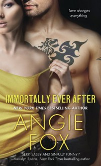 Immortally Ever After - Angie Fox