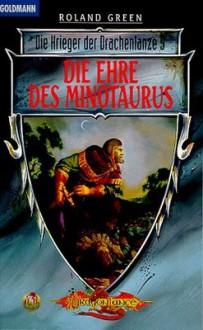 Die Ehre des Minotaurus - Roland J. Green, Imke Brodersen