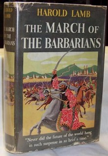 The March of the Barbarians - Harold Lamb
