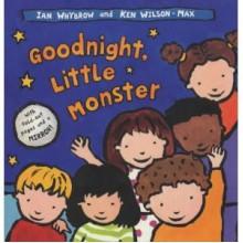 Goodnight, Little Monster - Ian Whybrow, Ken Wilson-Max