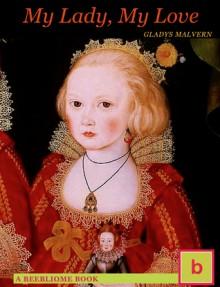 My Lady, My Love - Gladys Malvern