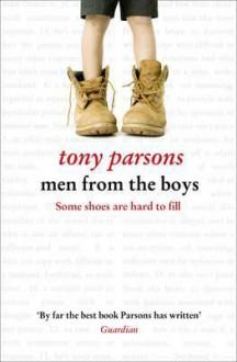 Men From The Boys - Tony Parsons