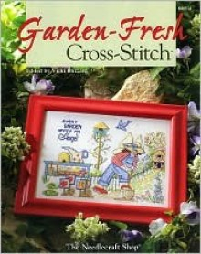 Garden-Fresh Cross Stitch - Vicki Blizzard