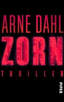 Zorn: Thriller - Arne Dahl