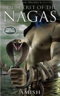 The Secret of the Nagas (Shiva Trilogy 2) - Amish Tripathi
