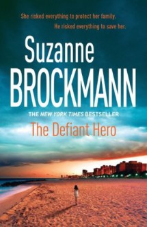 The Defiant Hero - Suzanne Brockmann