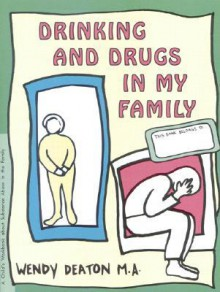GROW: Drinking and Drugs in My Family: A Child's Workbook About Substance Abuse in the Family - Wendy Deaton, Kendall Johnson