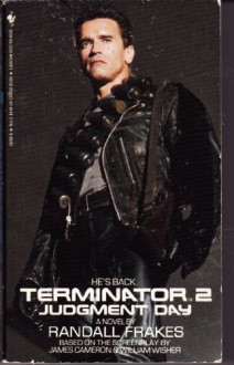 Terminator 2: Judgment Day - James Cameron,William Wisher,Randall Frakes