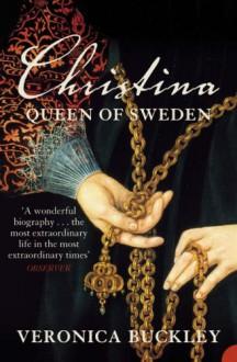 Christina Queen Of Sweden - Veronica Buckley