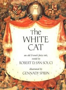 The White Cat - Robert D. San Souci, Gennady Spirin