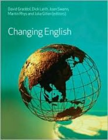 Changing English - David Graddol, Dick Leith, Joan Swann, Martin Rhys, Julia Gillen