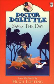 Dr. Dolittle Saves the Day (Doctor Dolittle) - Hugh Lofting