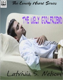 The Ugly Girlfriend - Latrivia S. Nelson
