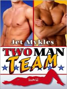 Two Man Team - Jet Mykles