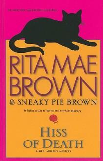 Hiss of Death (Thorndike Press Large Print Basic Series) - Rita Mae Brown, Sneaky Pie Brown