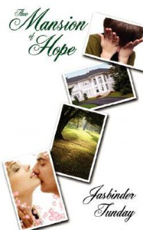 Thee Mansion of Hope - Jasbinder Tunday