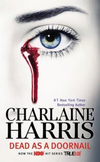 Dead as a Doornail (TV Tie-In): A Sookie Stackhouse Novel - Charlaine Harris