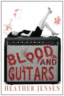 Blood and Guitars - Heather Jensen