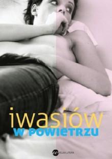 W powietrzu - Inga Iwasiów