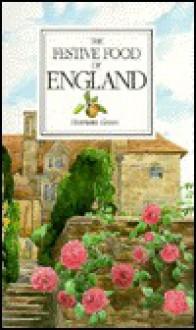 The Festive Food of England (Festive Food) - Henrietta Green