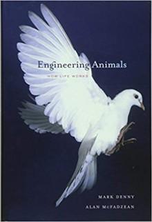 Engineering Animals: How Life Works - Alan Mcfadzean,Mark Denny