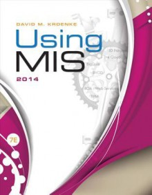 Using MIS Plus 2014 Mymislab with Pearson Etext -- Access Card Package - David Kroenke