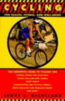 Cycling: For Health, Fitness, and Well-Being - James C. McCullagh