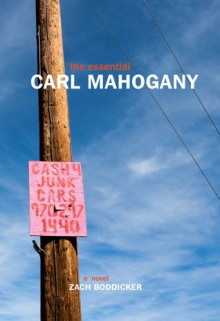 The Essential Carl Mahogany - Zach Boddicker
