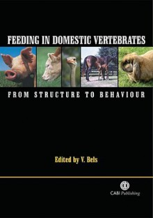 Feeding in Domestic Vertebrates: From Structure to Behaviour - V. Bels