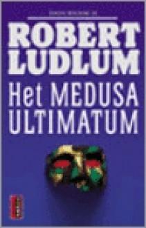 Het Medusa ultimatum (paperback) - Frans Bruning, Joyce Bruning, Robert Ludlum
