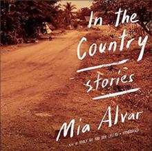 In the Country - Mia Alvar,Fidel Castro,Nancy Wu