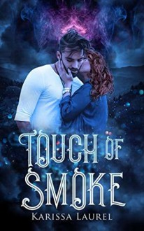 Touch of Smoke - Karissa Laurel