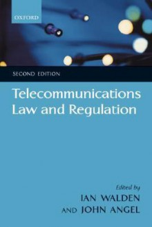 Telecommunications Law and Regulation - Ian Walden